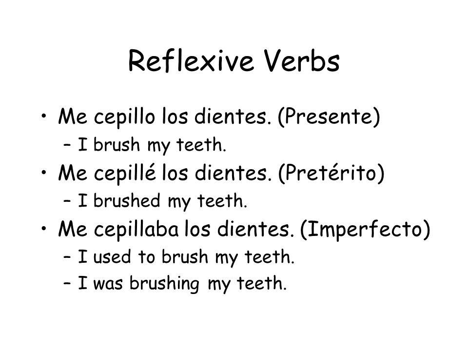 Reflexive Verbs Me cepillo los dientes. (Presente)