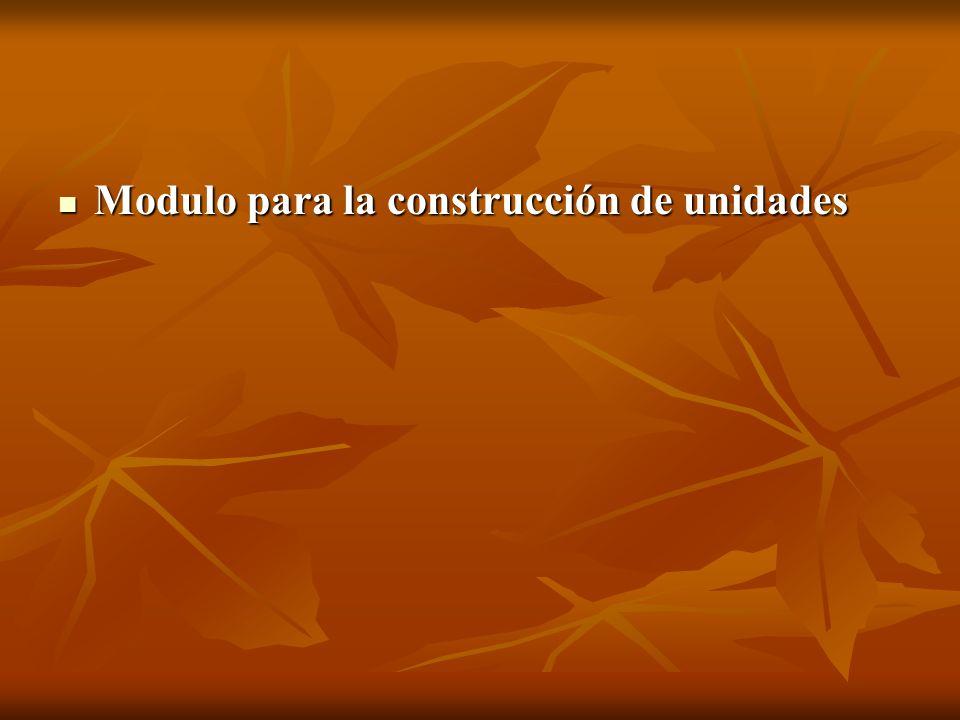 Modulo para la construcción de unidades