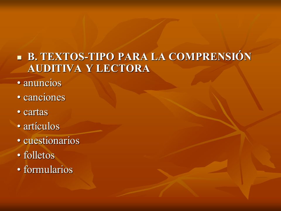 B. TEXTOS-TIPO PARA LA COMPRENSIÓN AUDITIVA Y LECTORA