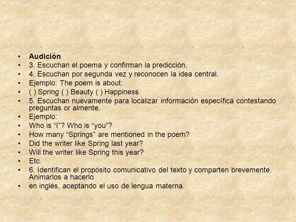 Audición 3. Escuchan el poema y confirman la predicción. 4. Escuchan por segunda vez y reconocen la idea central.