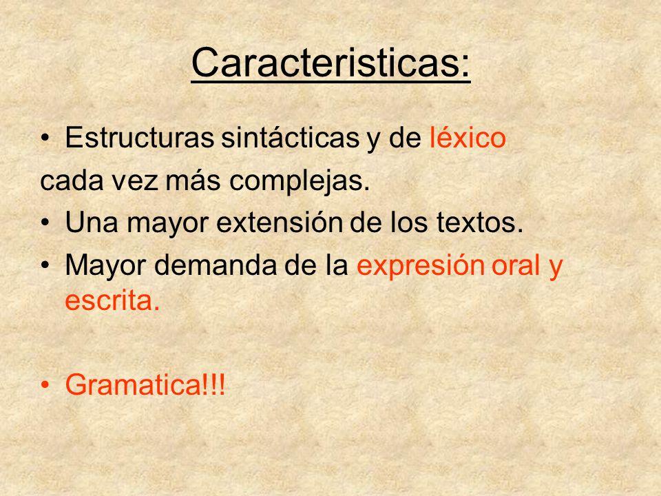 Caracteristicas: Estructuras sintácticas y de léxico