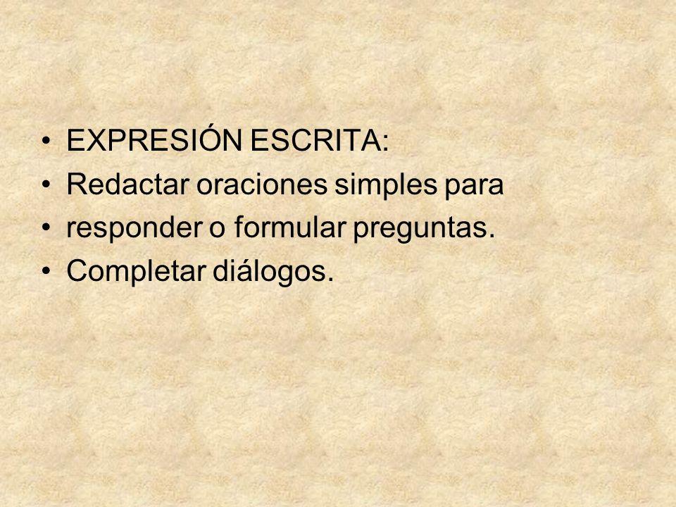 EXPRESIÓN ESCRITA: Redactar oraciones simples para.
