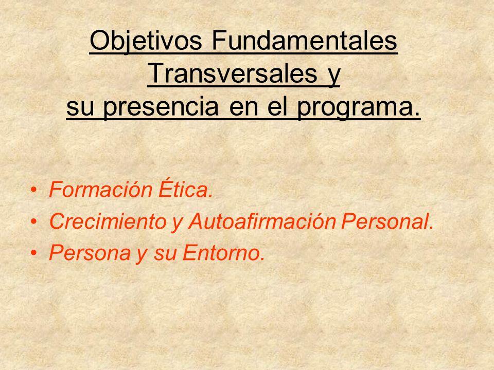 Objetivos Fundamentales Transversales y su presencia en el programa.