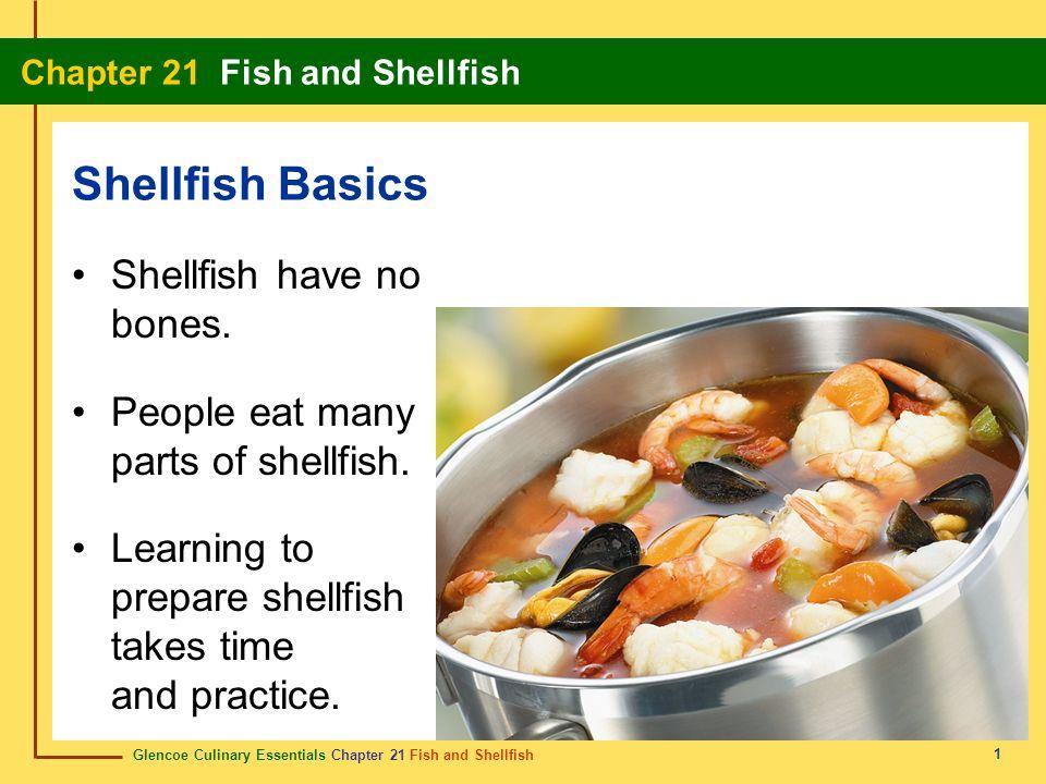 Shellfish Basics Shellfish have no bones.