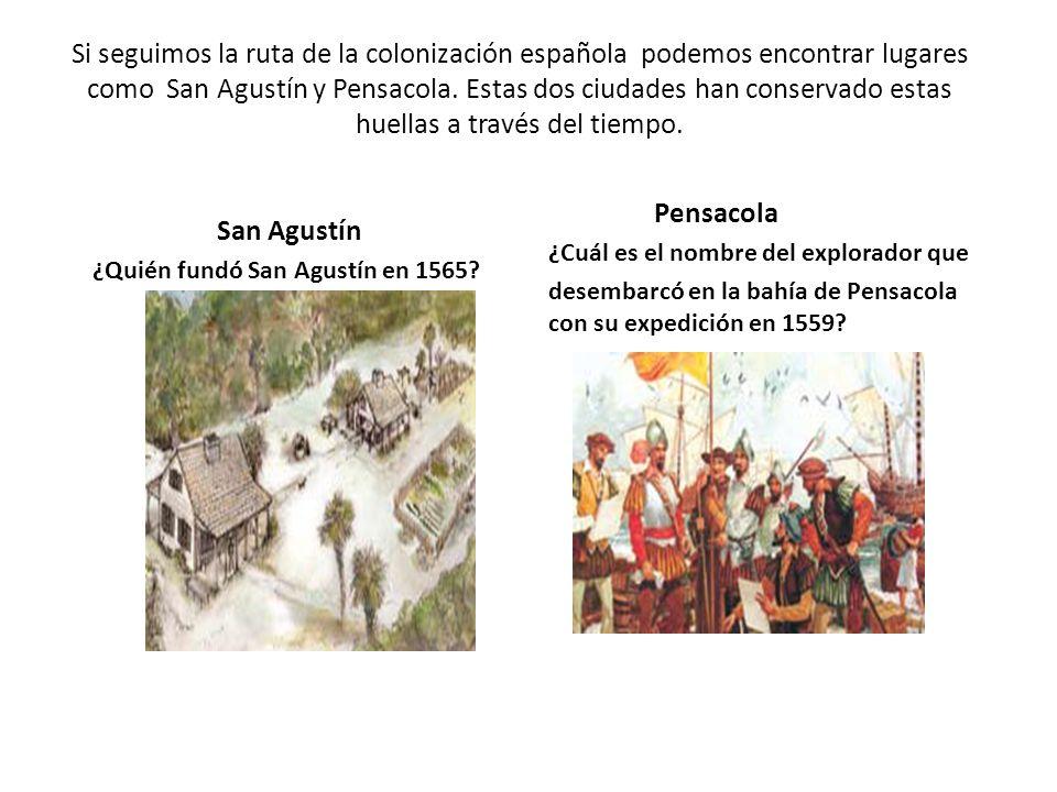 ¿Quién fundó San Agustín en 1565