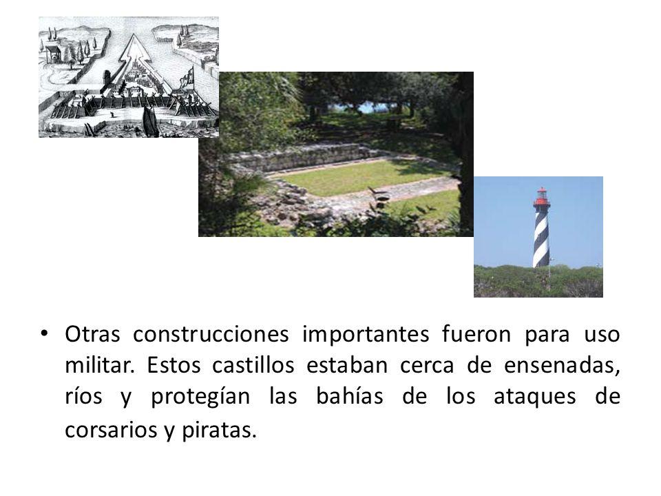 Otras construcciones importantes fueron para uso militar