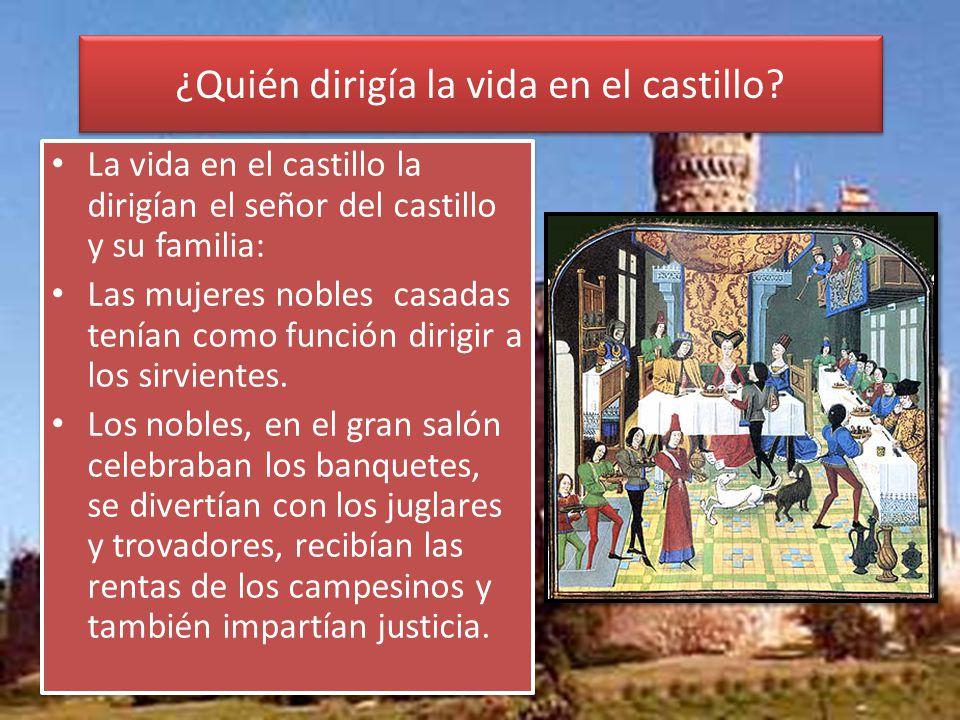 ¿Quién dirigía la vida en el castillo