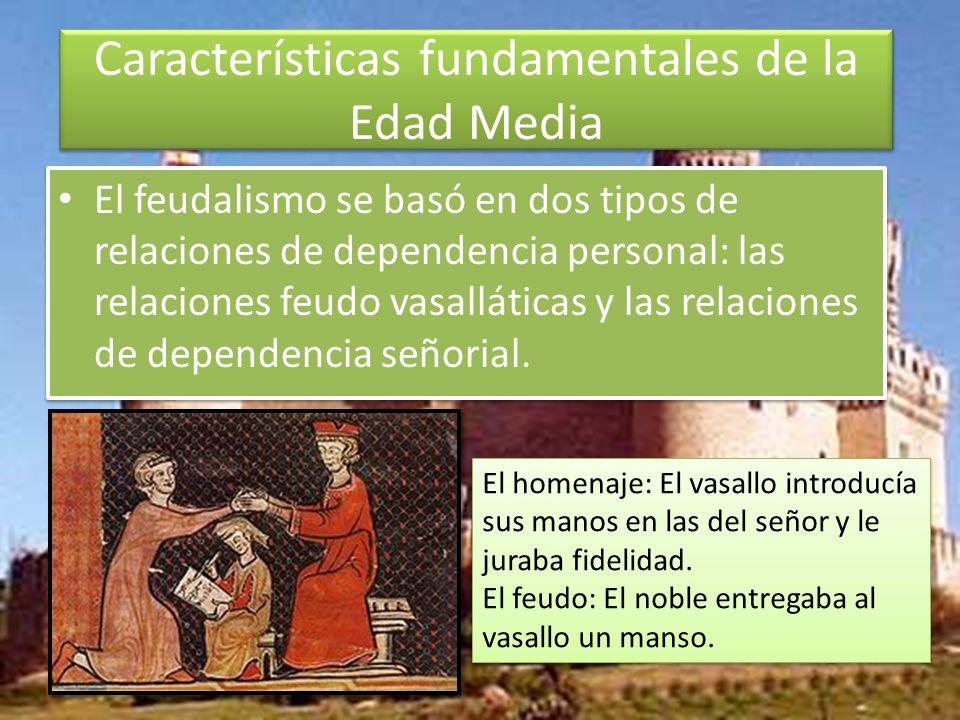 Características fundamentales de la Edad Media