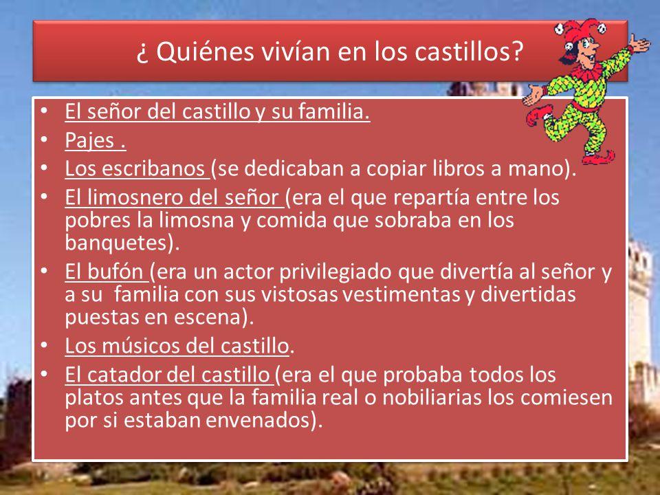 ¿ Quiénes vivían en los castillos