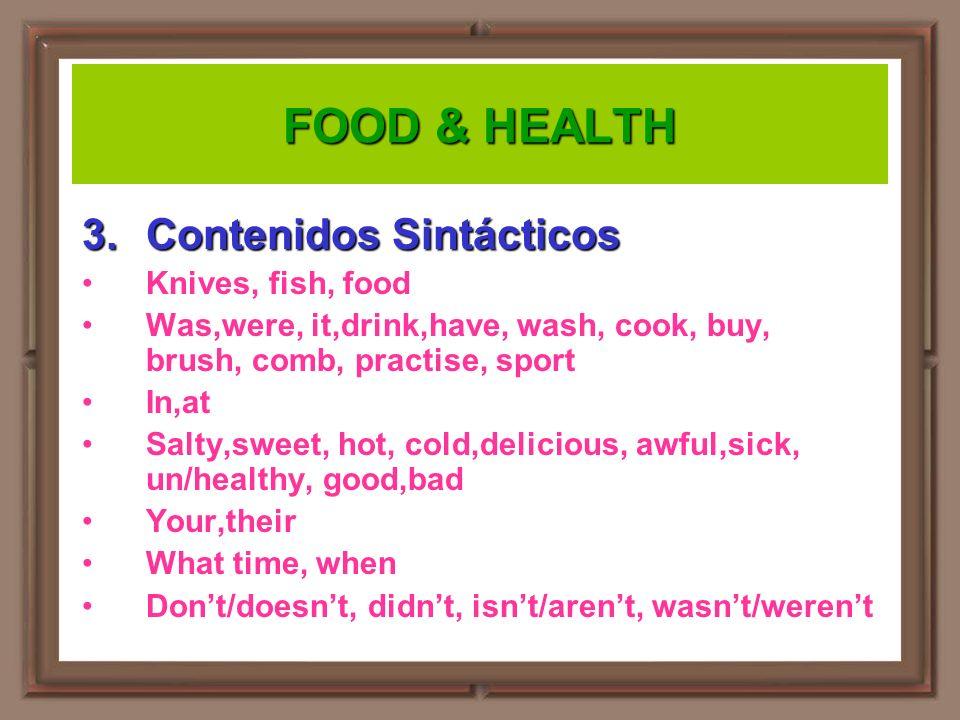 FOOD & HEALTH Contenidos Sintácticos Knives, fish, food