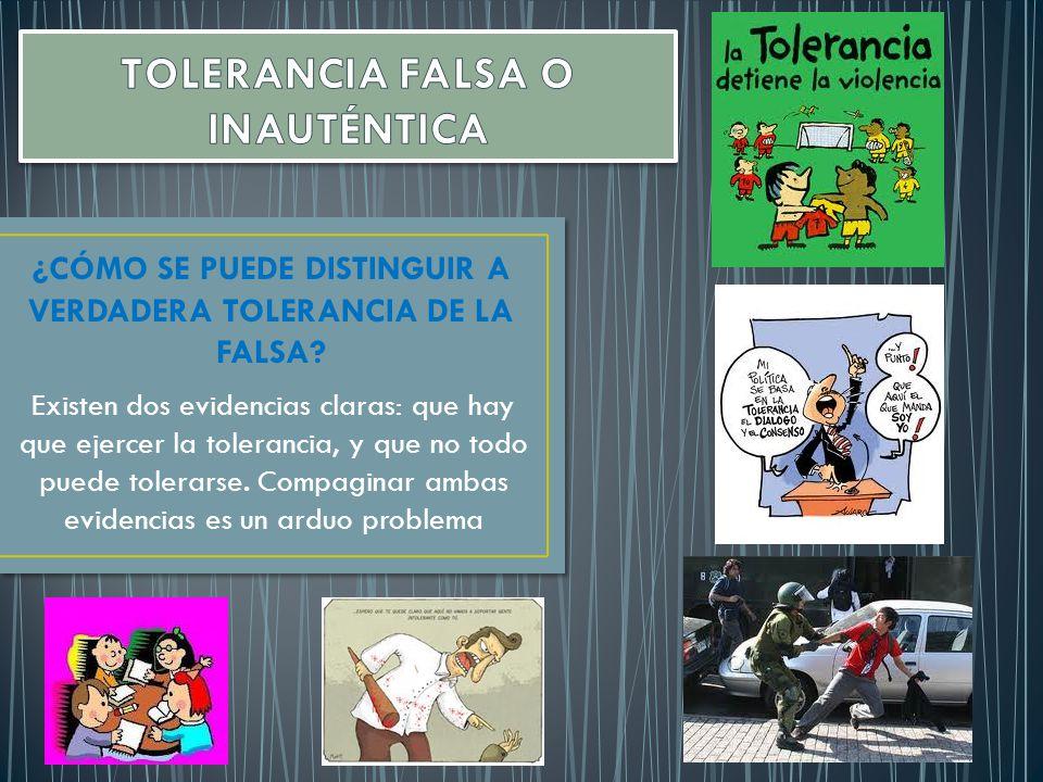 ¿CÓMO SE PUEDE DISTINGUIR A VERDADERA TOLERANCIA DE LA FALSA