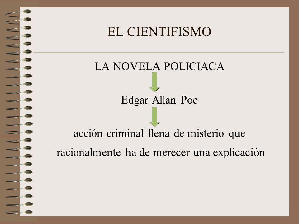 EL CIENTIFISMO LA NOVELA POLICIACA Edgar Allan Poe