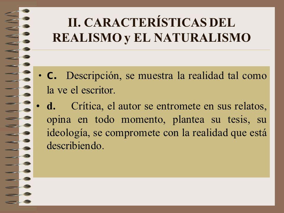 II. CARACTERÍSTICAS DEL REALISMO y EL NATURALISMO