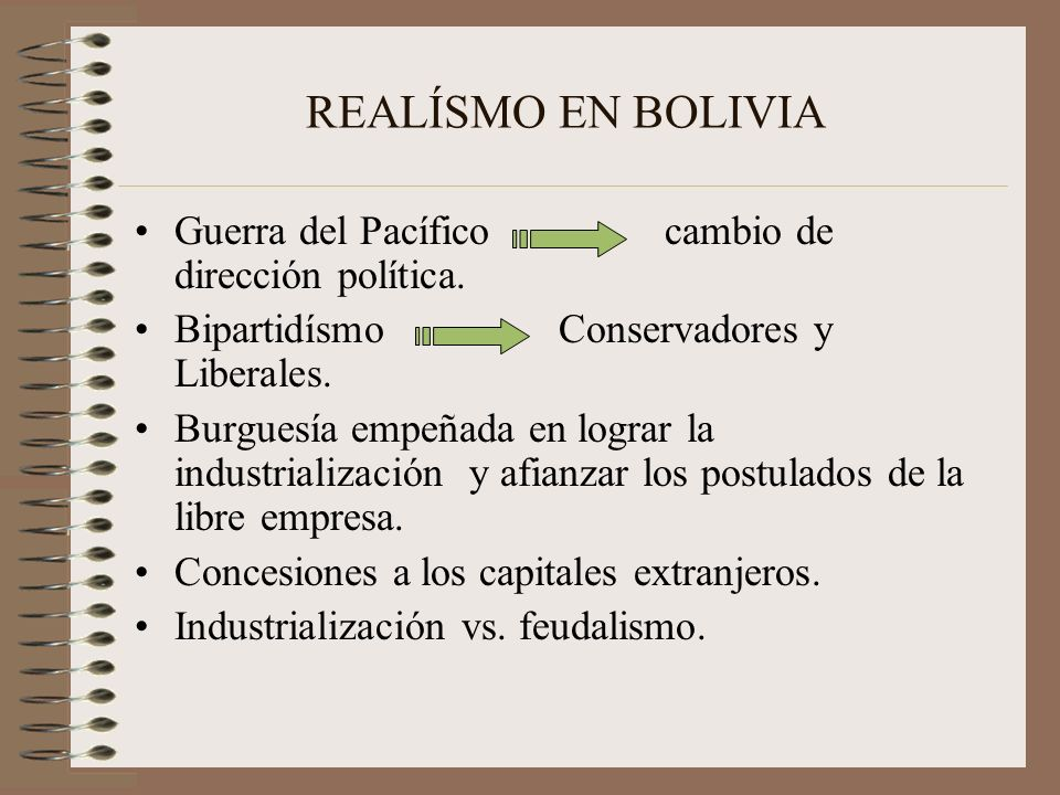 REALÍSMO EN BOLIVIA Guerra del Pacífico cambio de dirección política.