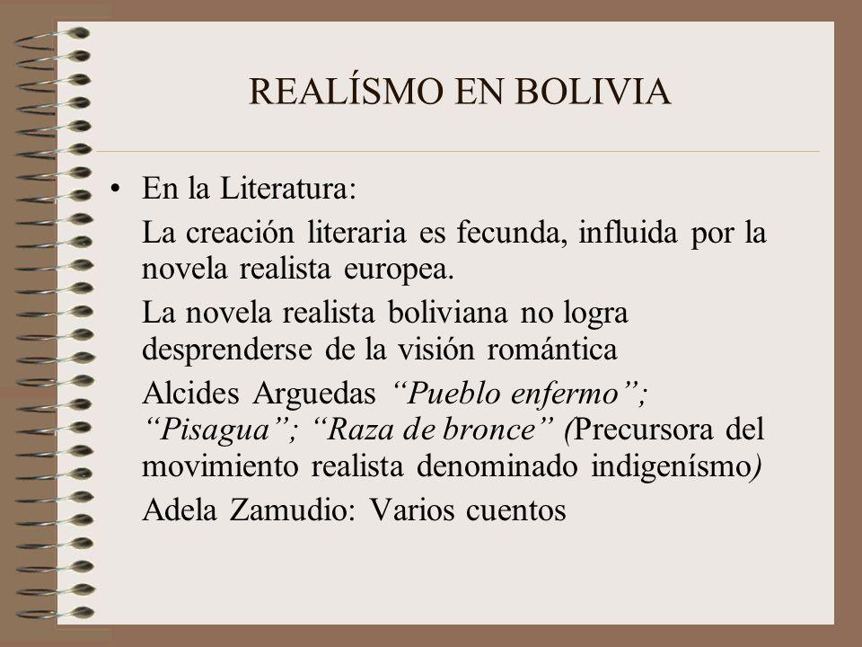 REALÍSMO EN BOLIVIA En la Literatura: