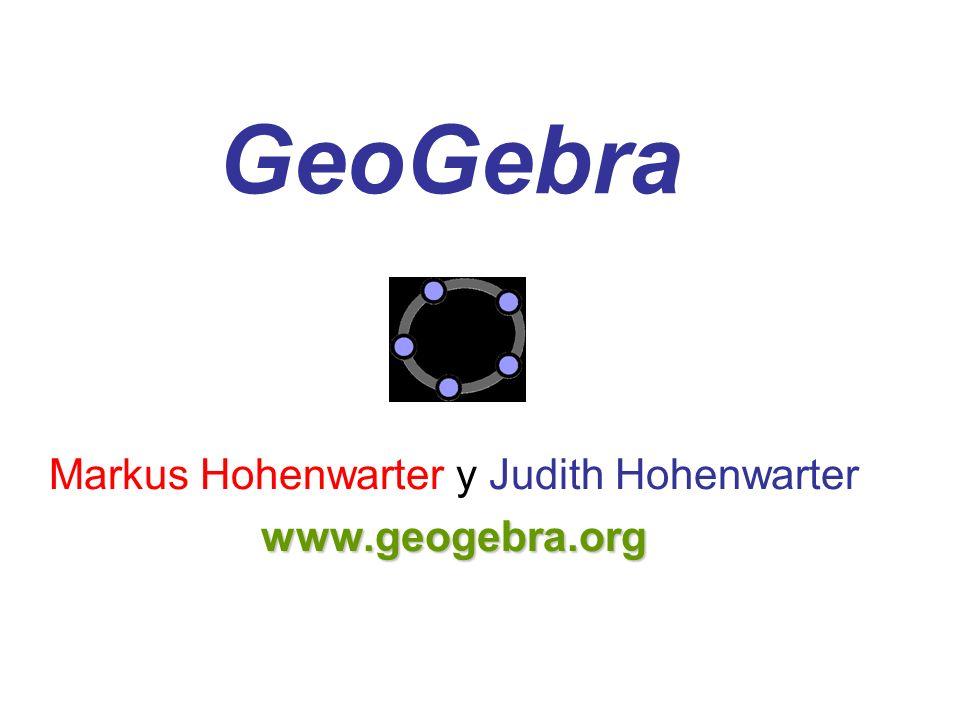 Markus Hohenwarter y Judith Hohenwarter www.geogebra.org