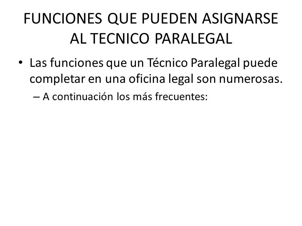 FUNCIONES QUE PUEDEN ASIGNARSE AL TECNICO PARALEGAL