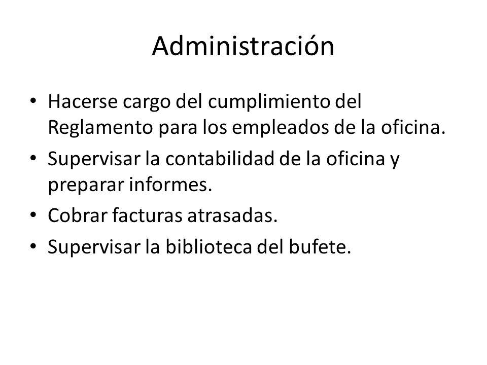 Administración Hacerse cargo del cumplimiento del Reglamento para los empleados de la oficina.