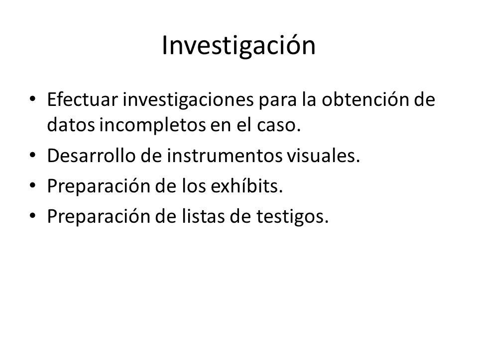 Investigación Efectuar investigaciones para la obtención de datos incompletos en el caso. Desarrollo de instrumentos visuales.