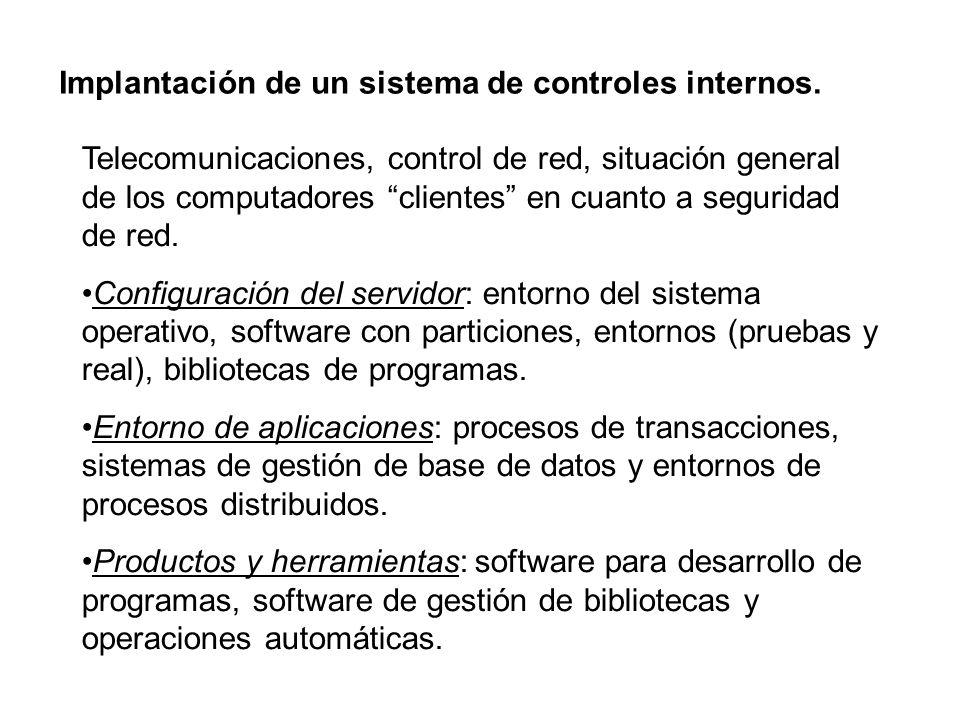 Implantación de un sistema de controles internos.