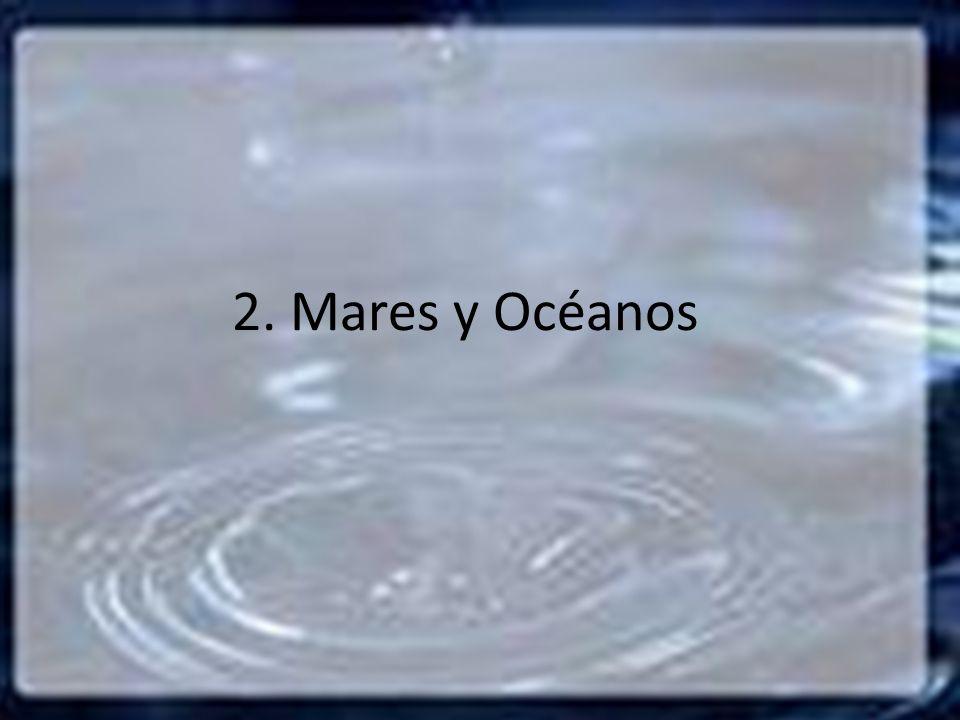 2. Mares y Océanos