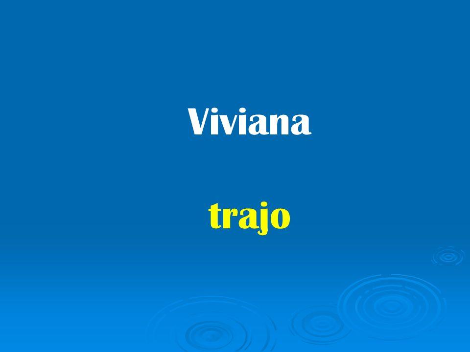 Viviana trajo