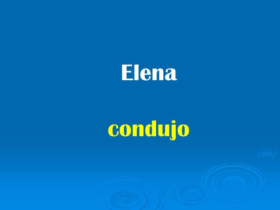 Elena condujo
