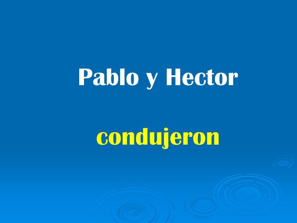 Pablo y Hector condujeron