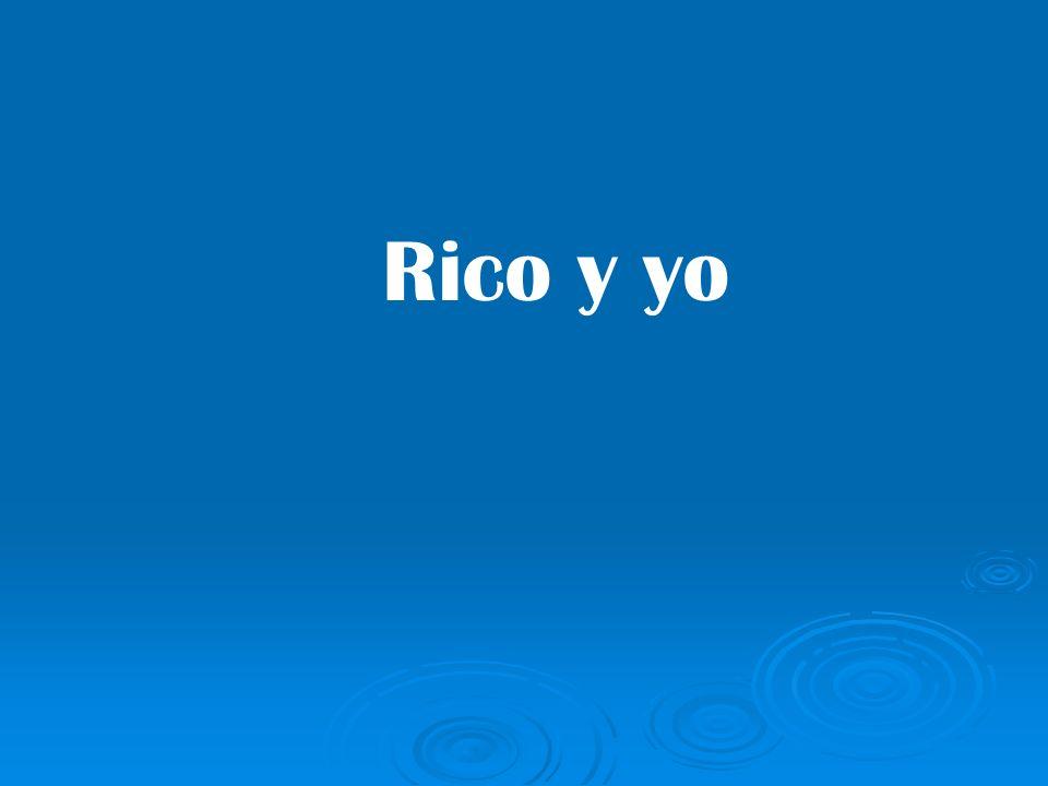 Rico y yo