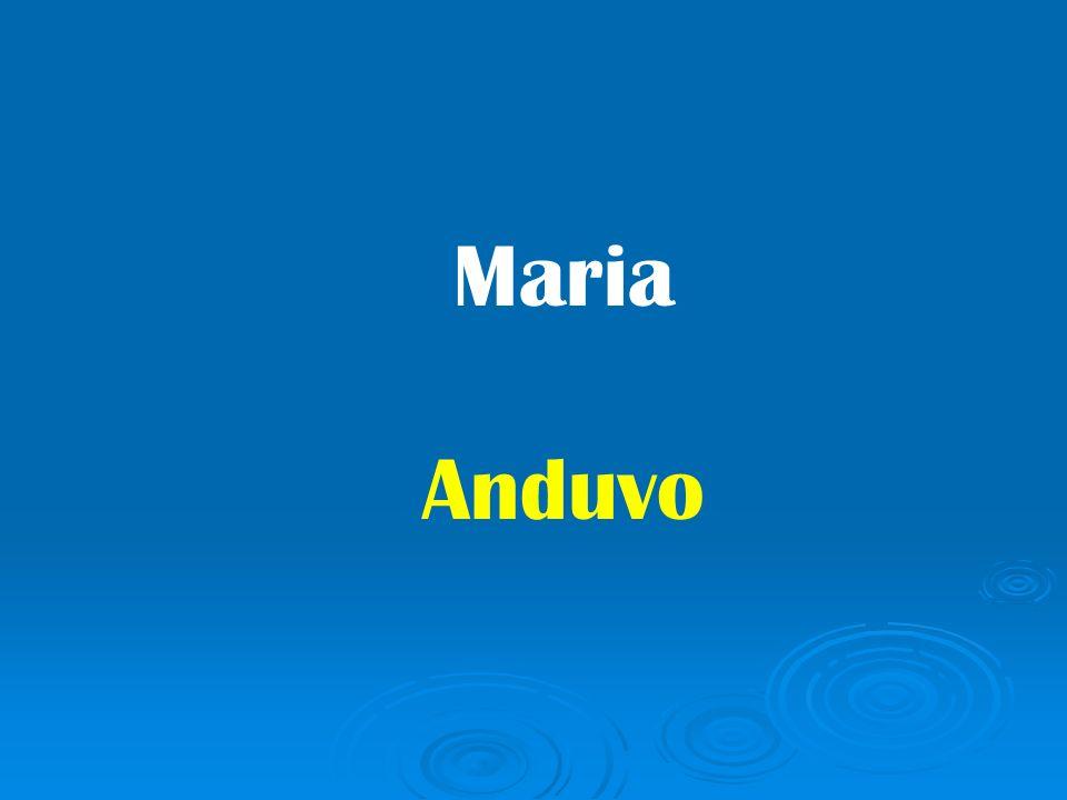 Maria Anduvo