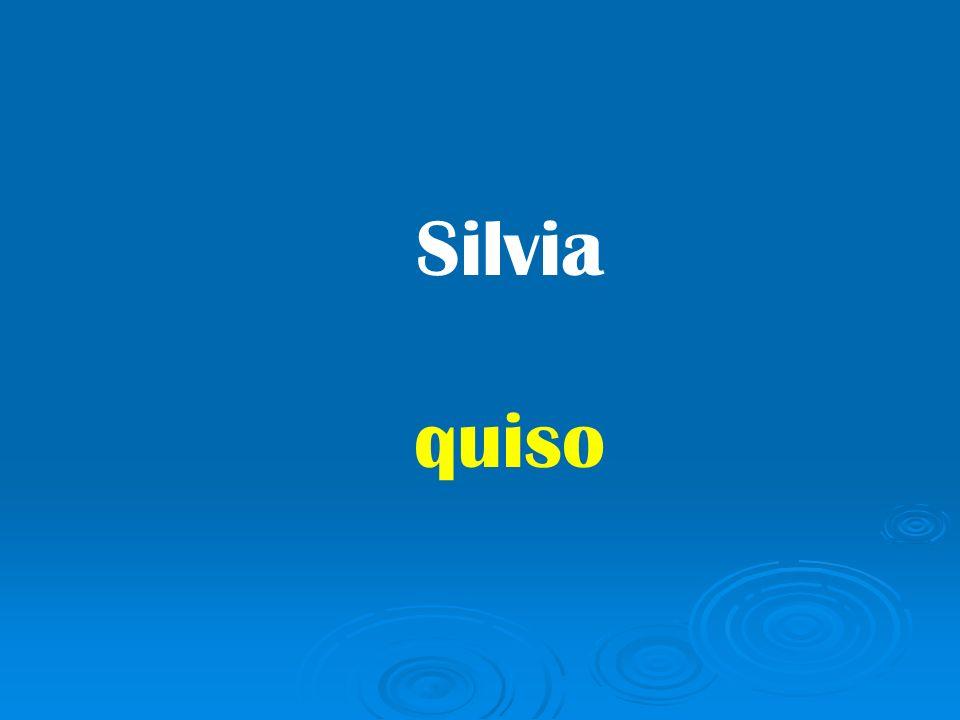 Silvia quiso