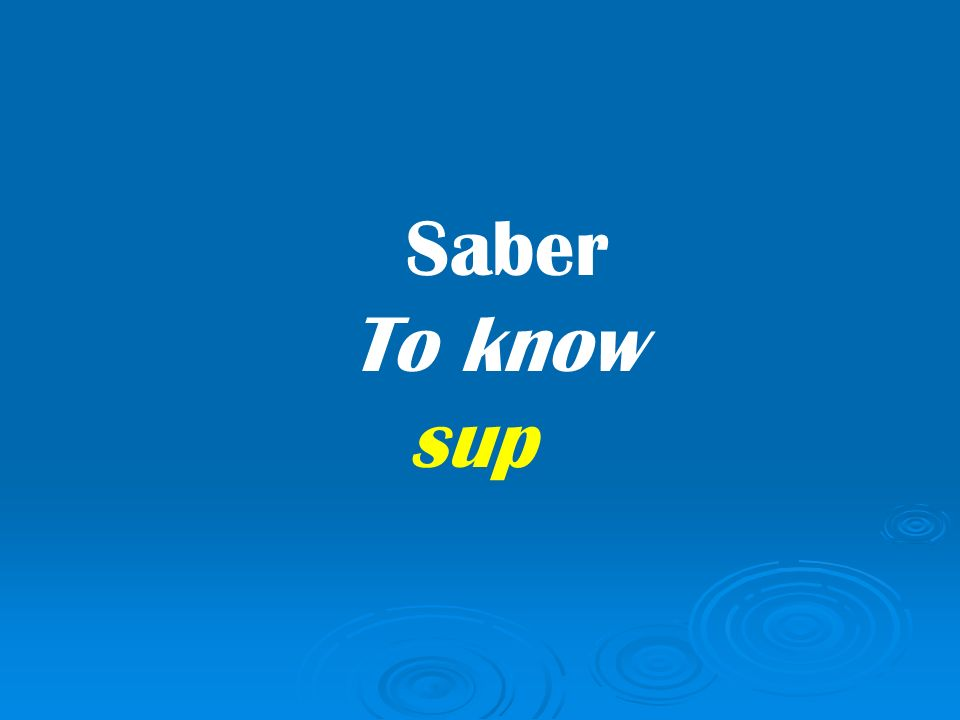 Saber To know sup