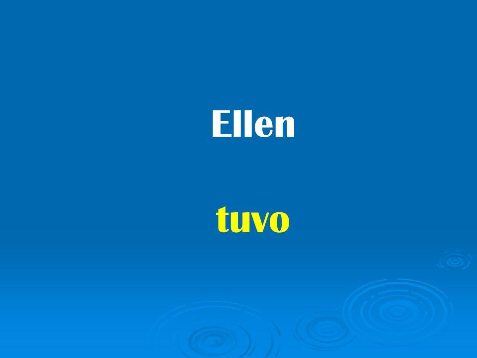 Ellen tuvo