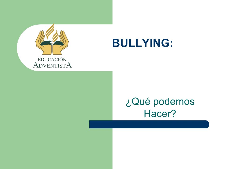 BULLYING: ¿Qué podemos Hacer