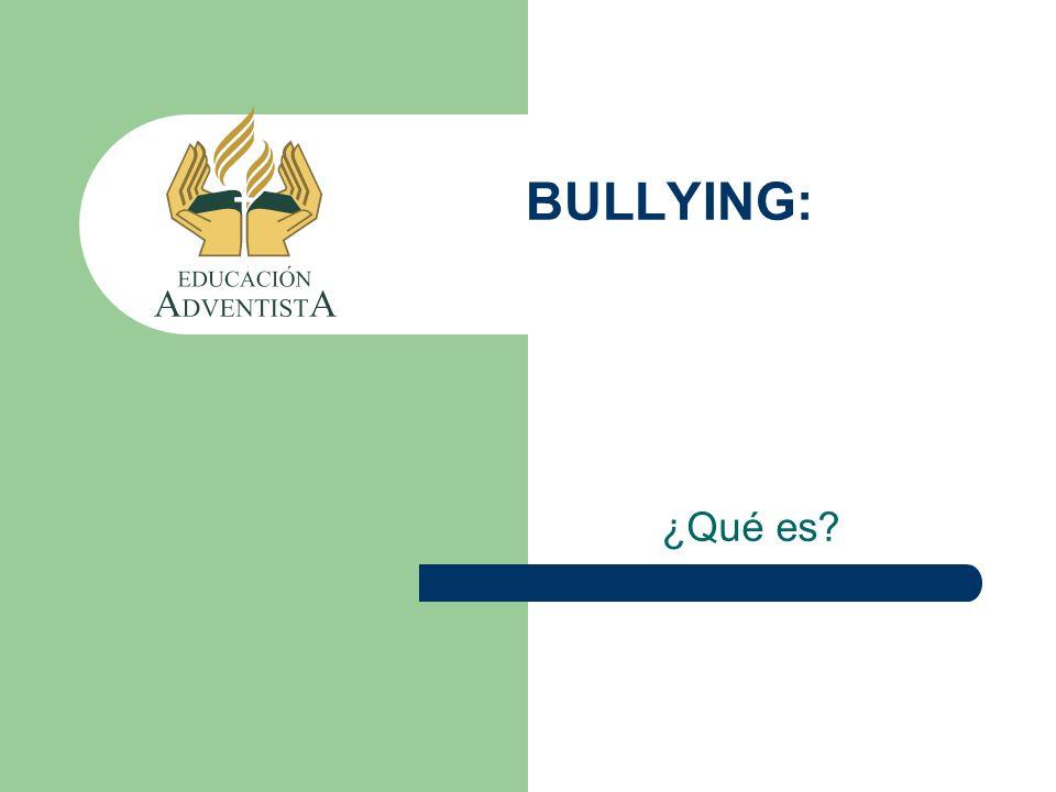 BULLYING: ¿Qué es