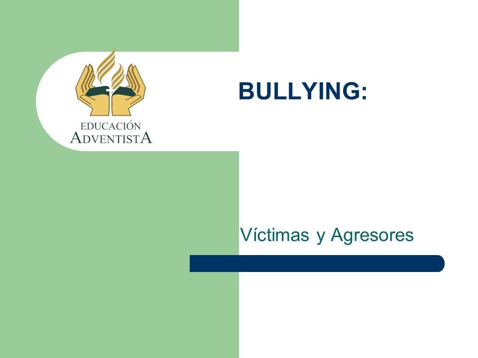 BULLYING: Víctimas y Agresores