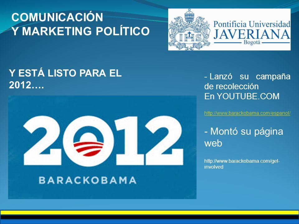 COMUNICACIÓN Y MARKETING POLÍTICO Y ESTÁ LISTO PARA EL 2012….