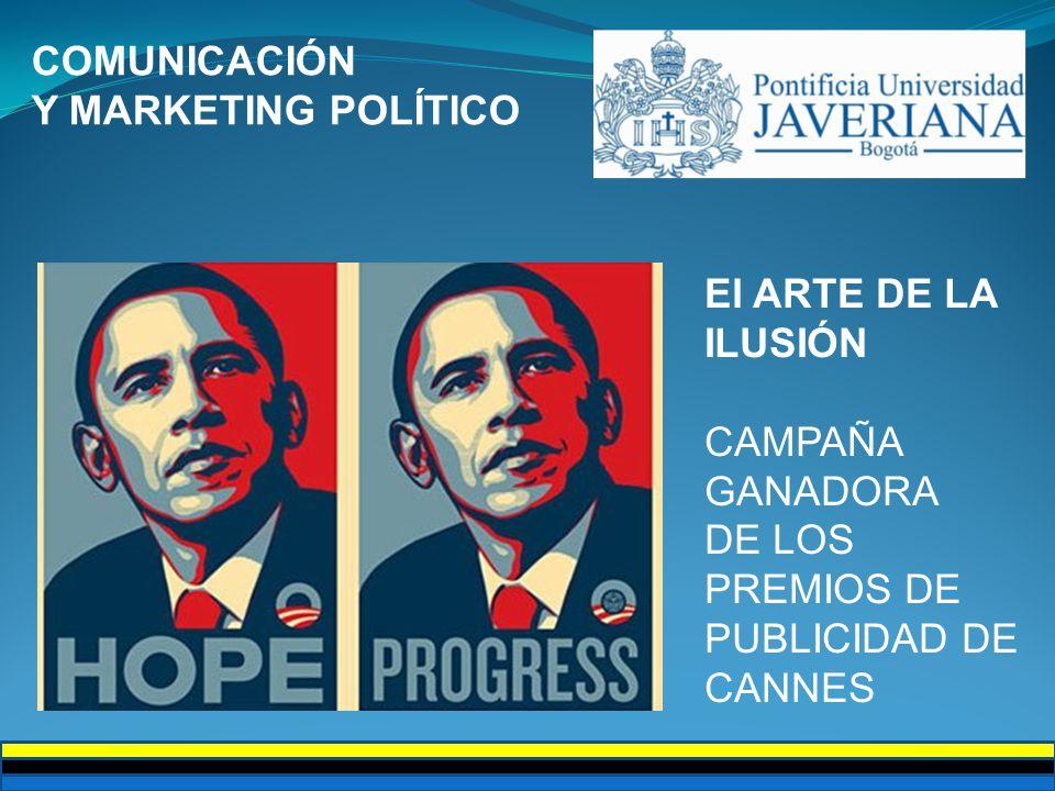 COMUNICACIÓN Y MARKETING POLÍTICO. El ARTE DE LA ILUSIÓN.