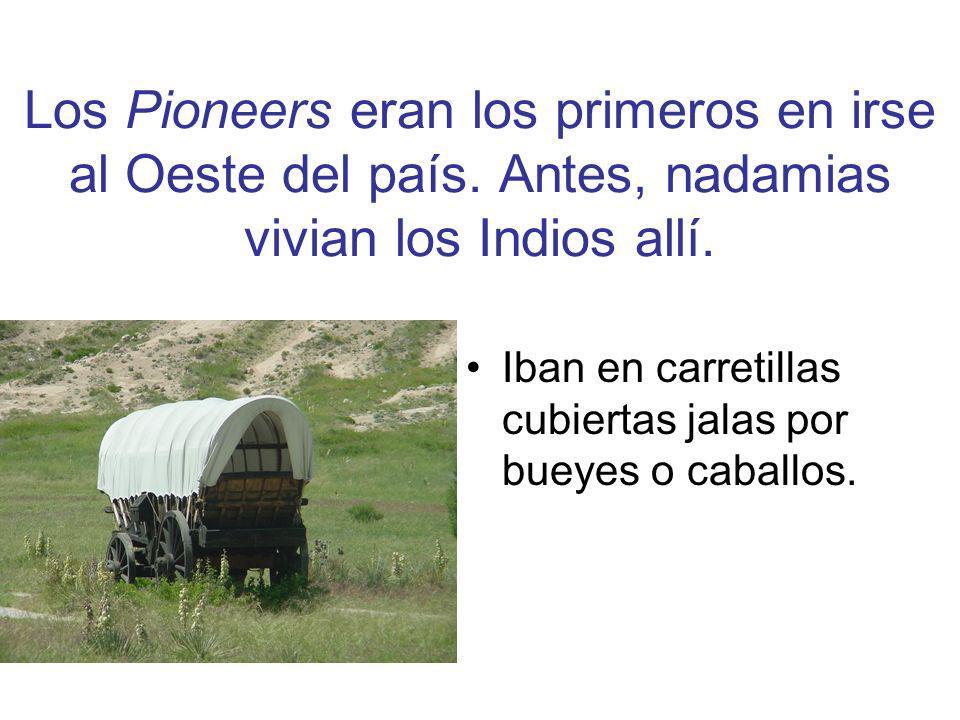 Los Pioneers eran los primeros en irse al Oeste del país