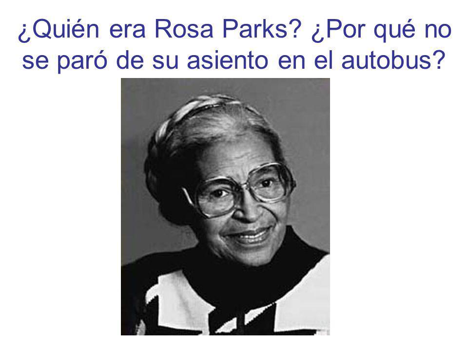 ¿Quién era Rosa Parks ¿Por qué no se paró de su asiento en el autobus