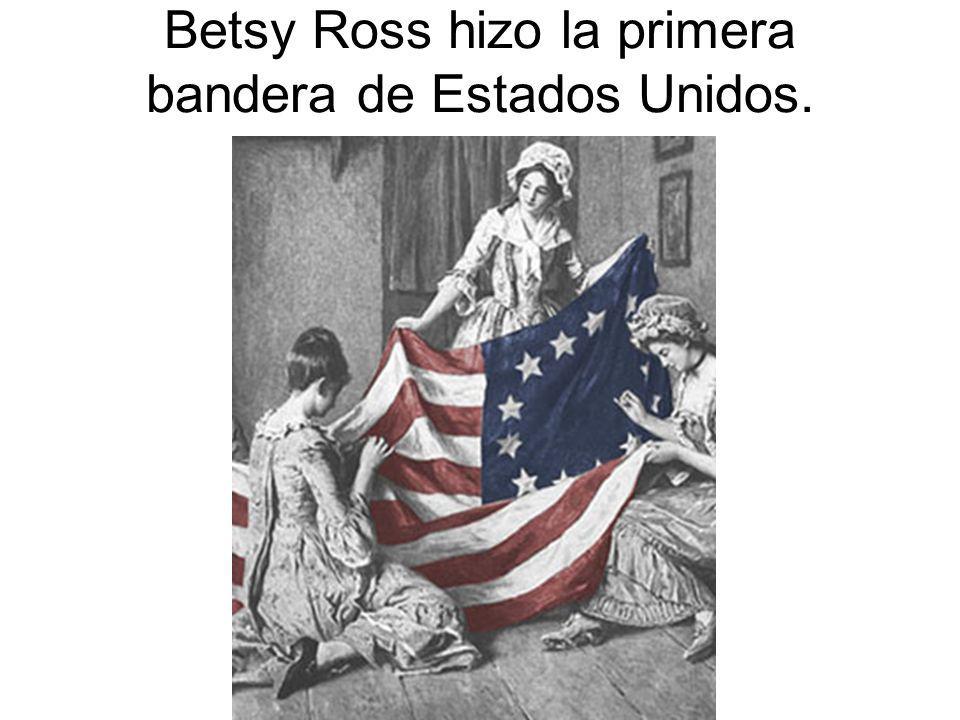 Betsy Ross hizo la primera bandera de Estados Unidos.
