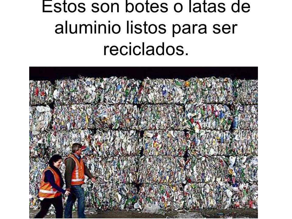 Estos son botes o latas de aluminio listos para ser reciclados.