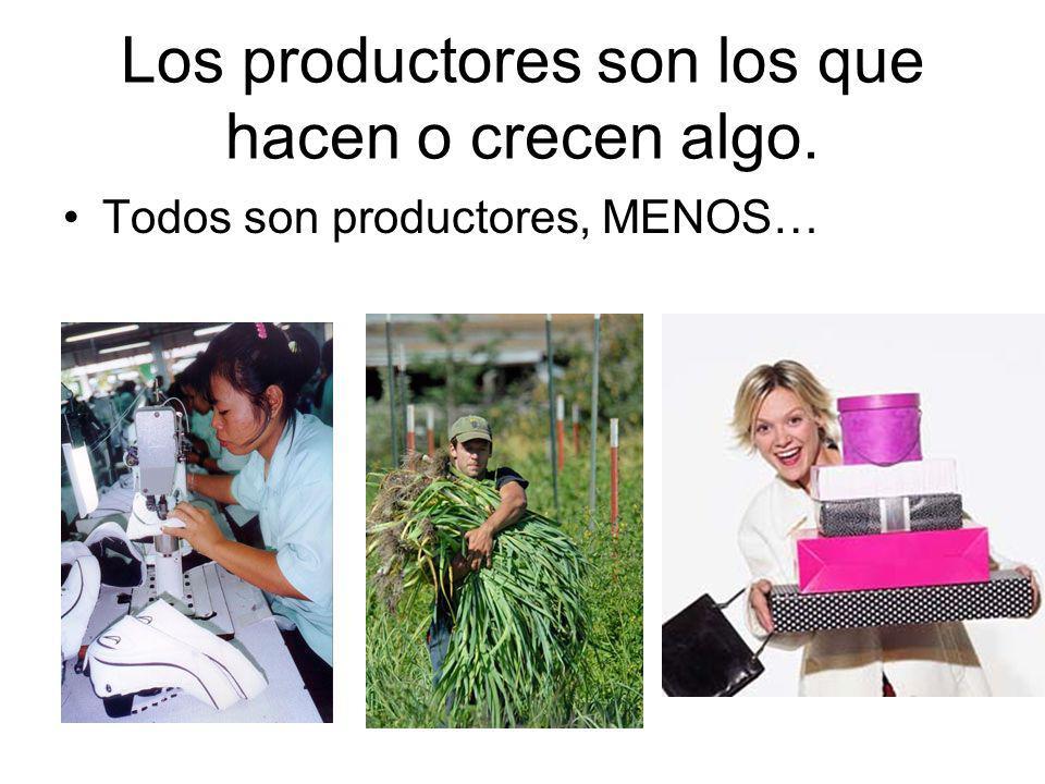 Los productores son los que hacen o crecen algo.