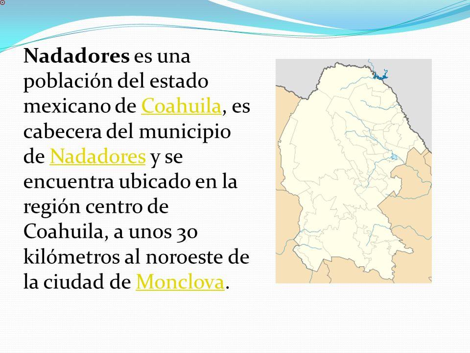 Nadadores es una población del estado mexicano de Coahuila, es cabecera del municipio de Nadadores y se encuentra ubicado en la región centro de Coahuila, a unos 30 kilómetros al noroeste de la ciudad de Monclova.