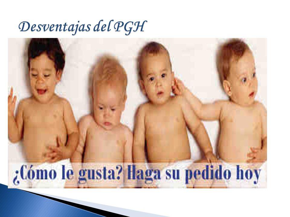 Desventajas del PGH El conocimiento de la genética de una persona por terceros la puede ayudar o perjudicar.