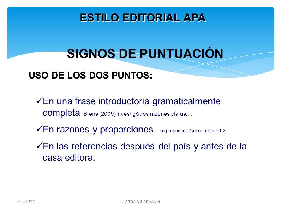 SIGNOS DE PUNTUACIÓN ESTILO EDITORIAL APA USO DE LOS DOS PUNTOS: