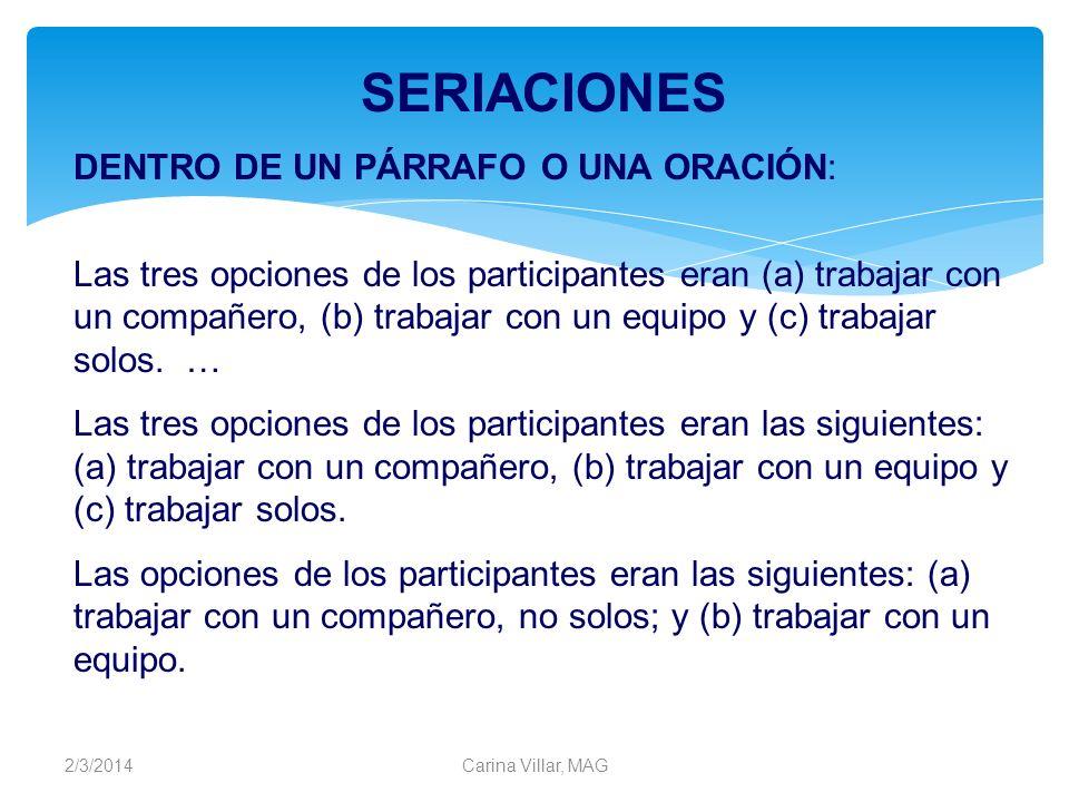 SERIACIONES DENTRO DE UN PÁRRAFO O UNA ORACIÓN: