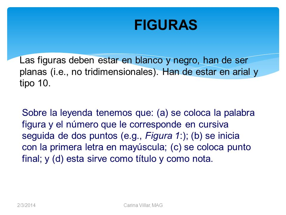 FIGURASLas figuras deben estar en blanco y negro, han de ser planas (i.e., no tridimensionales). Han de estar en arial y tipo 10.