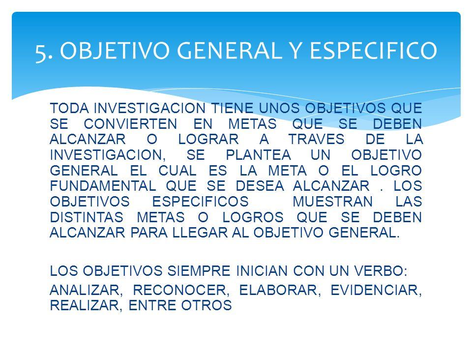 5. OBJETIVO GENERAL Y ESPECIFICO