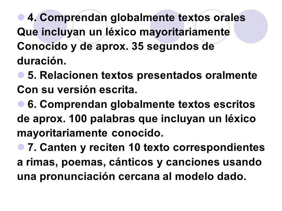 4. Comprendan globalmente textos orales